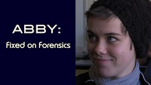 Abby: Fixed on Forensics